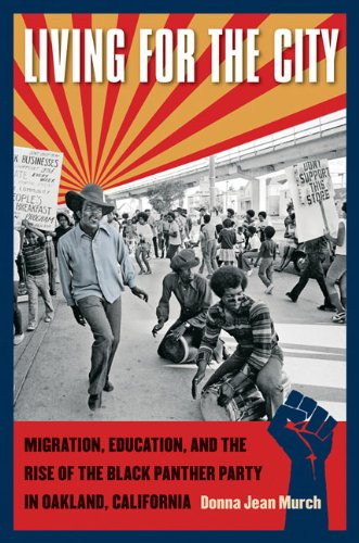 Living for the City Migration, Education, and the Rise of the Black Panther Party in Oakland, California  2010 edition cover
