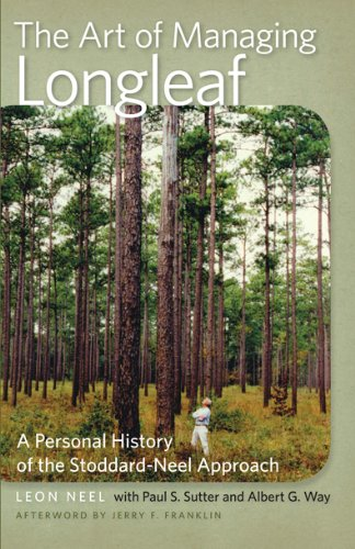 Art of Managing Longleaf A Personal History of the Stoddard-Neel Approach  2010 edition cover