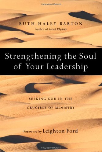 Strengthening the Soul of Your Leadership Seeking God in the Crucible of Ministry  2008 edition cover