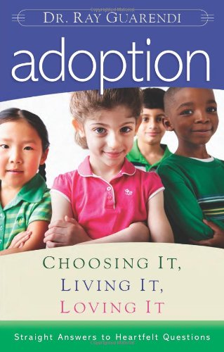 Adoption Choosing It, Living It, Loving It  2009 9780867169133 Front Cover