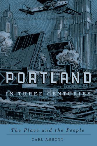 Portland in Three Centuries The Place and the People  2011 edition cover