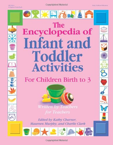 Encyclopedia of Infant and Toddler Activities for Children Birth to 3 Written by Teachers for Teachers  2006 edition cover