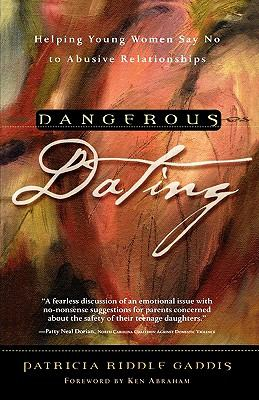 Dangerous Dating Helping Young Women Say No to Abusive Relationships  2000 9780877887133 Front Cover