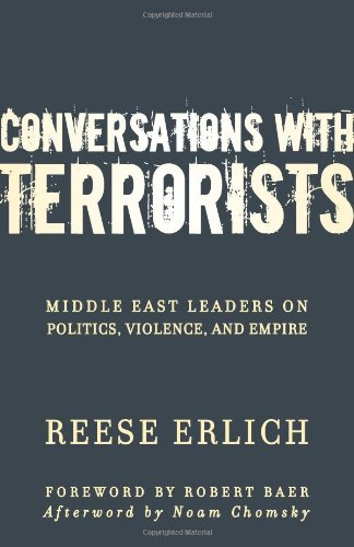 Conversations with Terrorists Middle East Leaders on Politics, Violence, and Empire  2011 edition cover