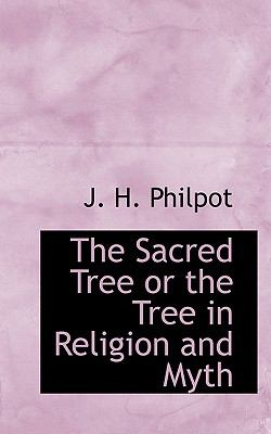 The Sacred Tree or the Tree in Religion and Myth:   2009 edition cover