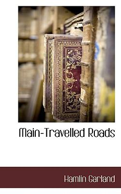 Main-Travelled Roads N/A 9781116312133 Front Cover