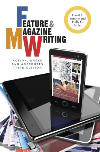 Feature and Magazine Writing Action, Angle, and Anecdotes 3rd 2013 edition cover