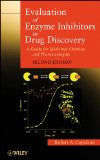 Evaluation of Enzyme Inhibitors in Drug Discovery A Guide for Medicinal Chemists and Pharmacologists 2nd 2013 9781118488133 Front Cover