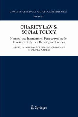 Charity Law and Social Policy National and International Perspectives on the Functions of the Law Relating to Charities  2008 9781402084133 Front Cover
