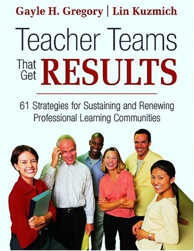 Teacher Teams That Get Results 61 Strategies for Sustaining and Renewing Professional Learning Communities  2007 edition cover