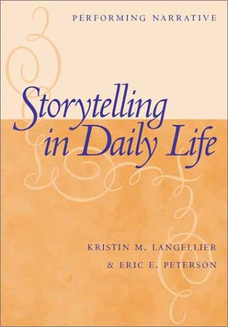 Storytelling in Daily Life Performing Narrative  2004 edition cover