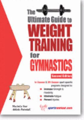 Ultimate Guide to Weight Training for Gymnastics N/A 9781932549133 Front Cover
