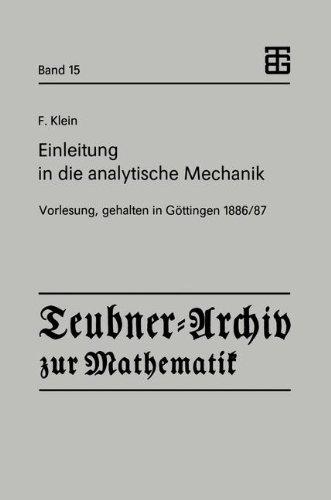 Einleitung in Die Analytische Mechanik: Vorlesung, Gehalten in Göttingen 1886/87  1991 9783815420133 Front Cover