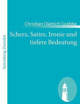 Scherz, Satire, Ironie und Tiefere Bedeutung   2010 9783843054133 Front Cover