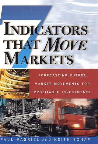 Seven Indicators That Move Markets Forecasting Future Market Movements for Profitable Investments  2002 edition cover