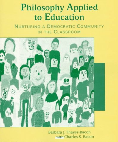 Philosophy Applied to Education Nurturing a Democratic Community in the Classroom  1998 edition cover