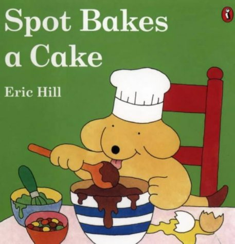 Spot Bakes a Cake (Spot Books) N/A edition cover