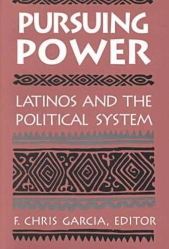 Pursuing Power Latinos and the Political System  1996 edition cover