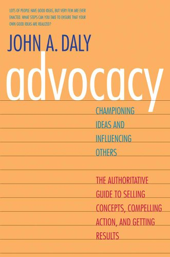 Advocacy Championing Ideas and Influencing Others  2012 edition cover