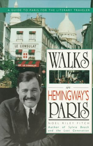 Walks in Hemingway's Paris A Guide to Paris for the Literary Traveler 7th edition cover