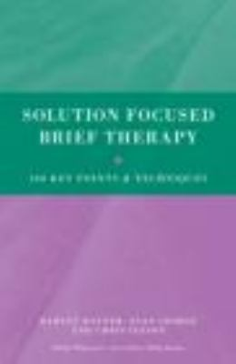 Solution Focused Brief Therapy 100 Key Points and Techniques  2012 edition cover