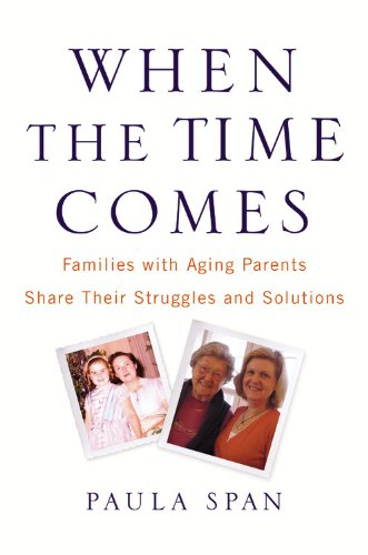When the Time Comes Families with Aging Parents Share Their Struggles and Solutions  2009 edition cover
