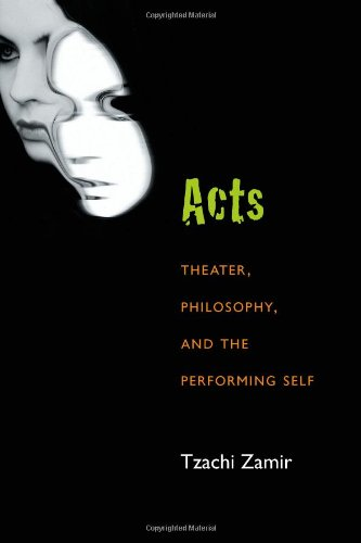 Acts Theater, Philosophy, and the Performing Self  2014 edition cover