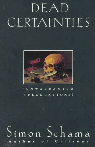 Dead Certainties Unwarranted Speculations N/A edition cover