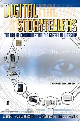 Digital Storytellers The Art of Communicating the Gospel in Worship N/A edition cover