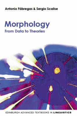 Morphology From Data to Theories  2012 9780748643134 Front Cover