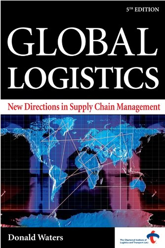 Global Logistics New Directions in Supply Chain Management 5th 2006 (Revised) 9780749448134 Front Cover