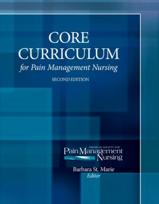 Core Curriculum for Pain Management Nursing  2nd (Revised) 9780757566134 Front Cover