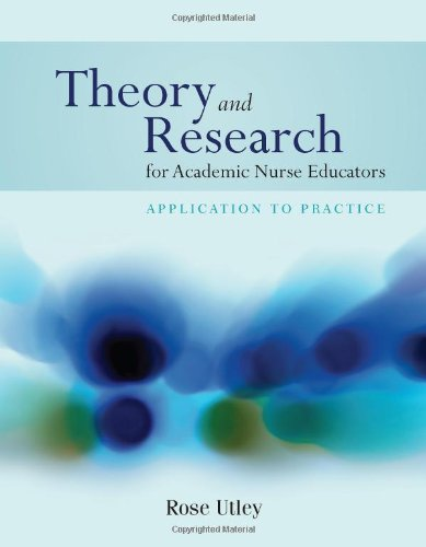 Theory and Research for Academic Nurse Educators Application to Practice  2011 (Revised) edition cover