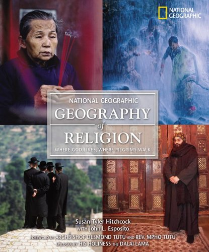 Geography of Religion Where God Lives, Where Pilgrims Walk  2004 edition cover