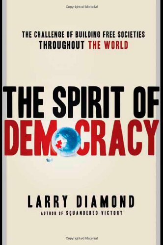 Spirit of Democracy The Struggle to Build Free Societies Throughout the World  2009 edition cover