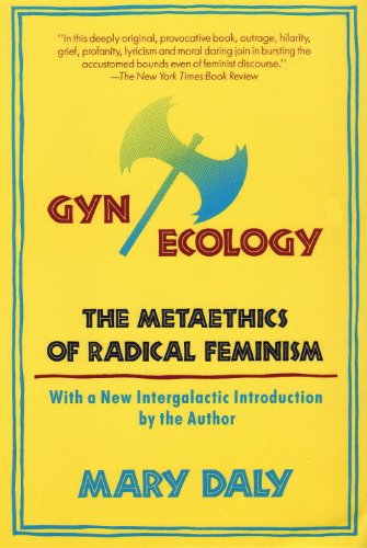 Gyn/Ecology The Metaethics of Radical Feminism  1990 edition cover