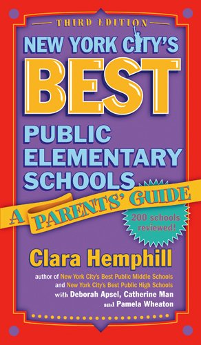 New York City's Best Public Elementary Schools A Parents' Guide 3rd 2005 edition cover