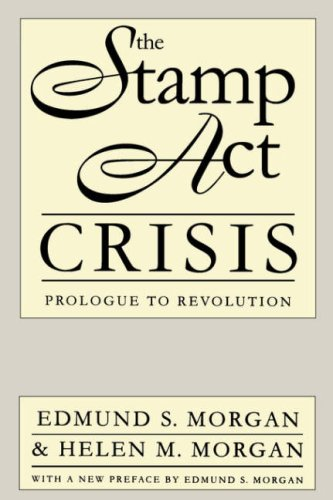 Stamp Act Crisis Prologue to Revolution  1995 edition cover