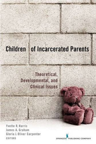 Children of Incarcerated Parents Theoretical, Developmental, and Clinical Issues  2010 9780826105134 Front Cover
