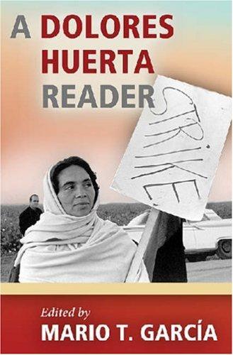Dolores Huerta Reader   2008 edition cover