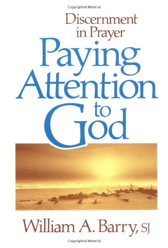 Paying Attention to God Discernment in Prayer N/A 9780877934134 Front Cover
