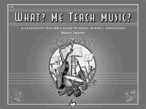 What? Me Teach Music? A Classroom Teacher's Guide to Music in Early Childhood  1982 edition cover