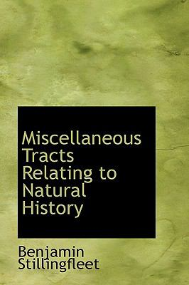 Miscellaneous Tracts Relating to Natural History N/A 9781115338134 Front Cover