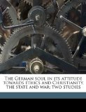 German Soul in Its Attitude Towards Ethics and Christianity, the State and War; Two Studies  N/A edition cover
