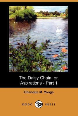 Daisy Chain; or, Aspirations - Part  N/A 9781406555134 Front Cover