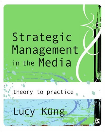 Strategic Management in the Media Theory to Practice  2008 edition cover