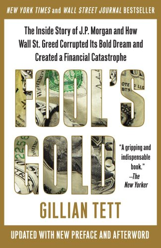 Fool's Gold The Inside Story of J. P. Morgan and How Wall St. Greed Corrupted Its Bold Dream and Created a Financial Catastrophe N/A edition cover