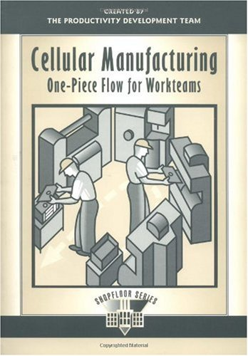 Cellular Manufacturing One-Piece Flow for Workteams  1999 edition cover