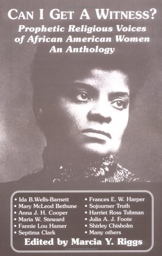 Can I Get a Witness? Prophetic Religious Voices of African-American Women N/A edition cover