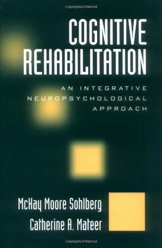 Cognitive Rehabilitation An Integrative Neuropsychological Approach 2nd 2001 edition cover